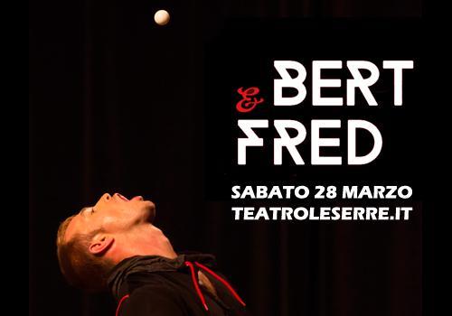 IL CIRCO DI BERT & FRED