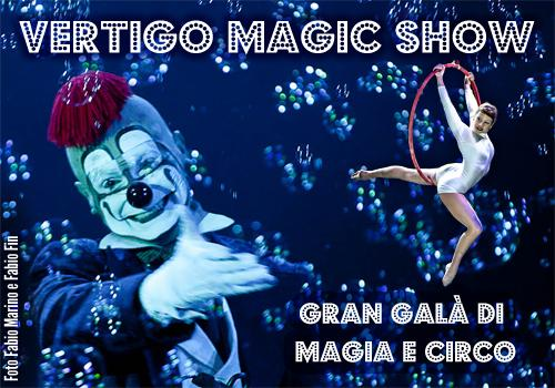 VERTIGO MAGIC SHOW Gala' di Magia e Circo